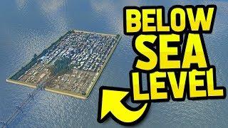 CITY BELOW SEA LEVEL in CITIES SKYLINES