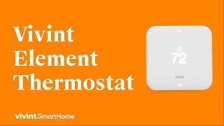 Vivint Element Thermostat: Save Money Without Sacrificing Comfort