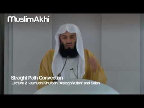 2. Jumuah Khutbah: Astaghfirullah and Salah - Mufti Menk - Straight Path Convention Malaysia - 2015