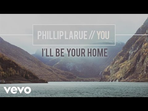 Phillip LaRue - I'll Be Your Home (audio)