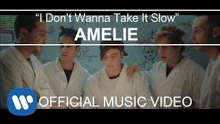 Amelie - I Don't Wanna Take It Slow
