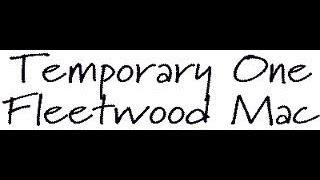 Watch Fleetwood Mac Temporary One video