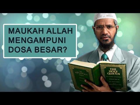Maukah Allah Mengampuni Dosa Besar? | Dr. Zakir Naik