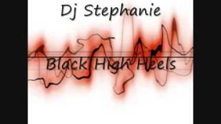 Dj Stephanie - Black High Heels
