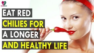 Eat red chilies for a longer and healthy life - Health Sutra - Best Health Tips