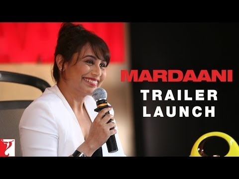 Mardaani - Trailer Launch Event