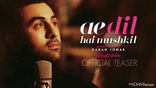 Ae Dil Hai Mushkil | Teaser | Karan Johar | Aishwarya Rai Bachchan, Ranbir Kapoor, Anushka Sharma