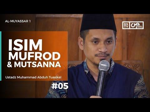 Al-Muyassar (05) : Isim Mufrod Dan Mutsanna - Ustadz M Abduh Tuasikal