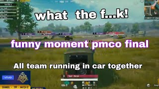 Funny moment of pmco India final matches all guys together car