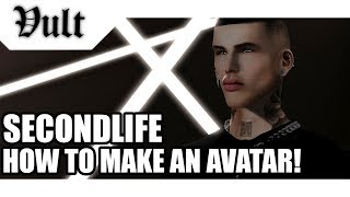 SECONDLIFE | HOW TO MAKE AN AVATAR!