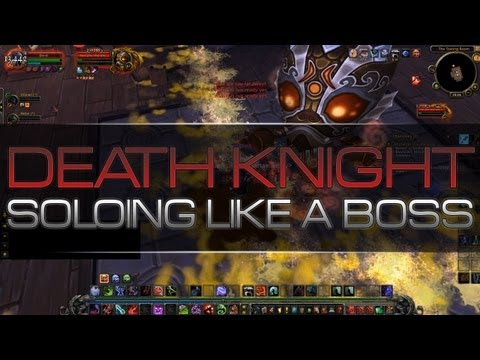 Mists Of Pandaria - Death Knight Fun! - Soloing Bosses, Pulling Loads.