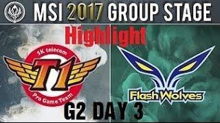 Highlight: SKT vs FW || WE vs TSM || MSI 2017 Group Stage D3