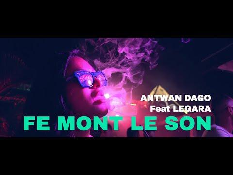 Antwan Dago ft Legara - Fé Mont le Son (Clip)