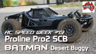 RC Speed Week #13 S.E. - Proline Pro2 BATMAN 2WD Buggy
