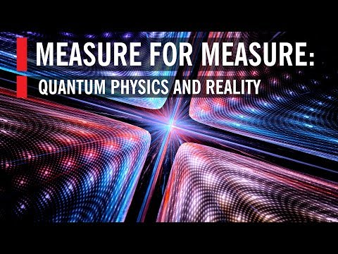 Measure for Measure: Quantum Physics and Reality (Full Program)