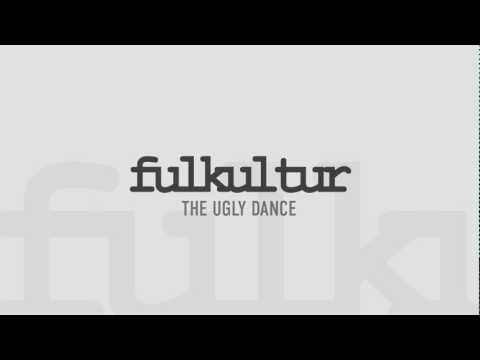Fulkultur - The Ugly Dance