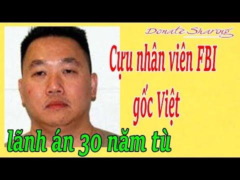 Donate Sharing | Cựu nhân viên F.B.I gốc Việt l.ã.nh á.n 30 năm t.ù MP3