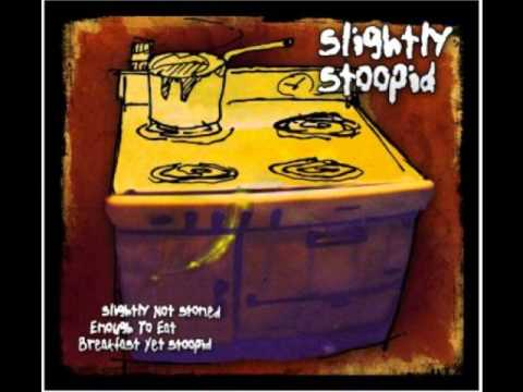 Slightly Stoopid - The Fruits Legalize Them