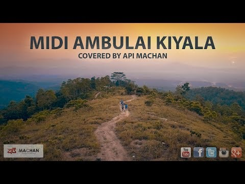 Midi Ambulai Kiyala - Covered By Api Machan