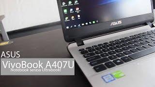 "Review ASUS VivoBook A407U - Notebook ""semi"" Ultrabook!   MI Tech Reviews."