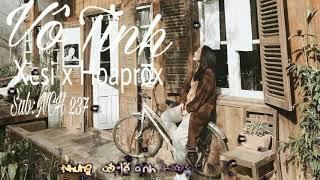 [Vietsub]Vô Tình Xesi x Hoaprox   Hot Music