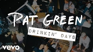 Pat Green Drinkin' Days
