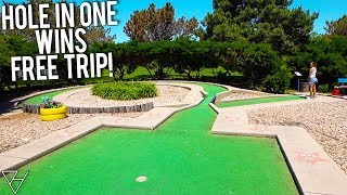 If You Get A Mini Golf Hole In One We're Going To Hawaii!