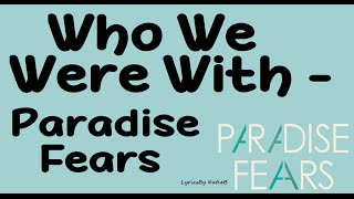 Download Lagu Who We Were With (With Lyrics) - Paradise Fears Gratis STAFABAND