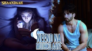 download lagu Shaandaar - Neend Na Mujhko Aaye  Mikey Mccleary gratis