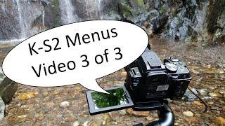 Pentax K-S2 Video Manual 3 Part C -- Menu System