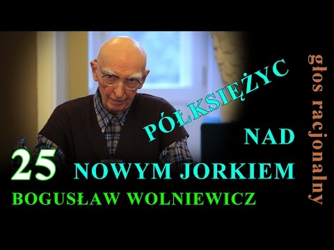 Bogusław Wolniewicz 25 PÓŁKSIĘŻYC NAD NOWYM JORKIEM Spotkanie Cz.2