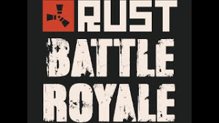 Rust Battle Royale Türkçe -  7 Kill Win YOLO