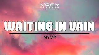 Watch Mymp Waiting In Vain video