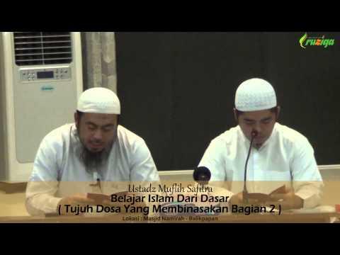 Ust. Muflih Safitra - Belajar Islam Dari Dasar (Tujuh Dosa Yang Membinasakan Bagian 2)