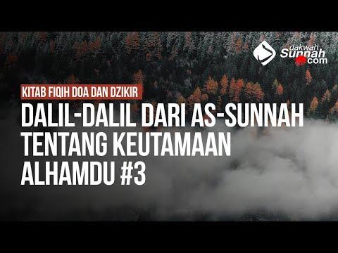 Dalil-Dalil Dari As-Sunnah Tentang Keutamaan Alhamdu #3 - Ustadz Ahmad Zainuddin Al Banjary