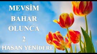 Hasan Yenidere - Mevsim Bahar Olunca 2