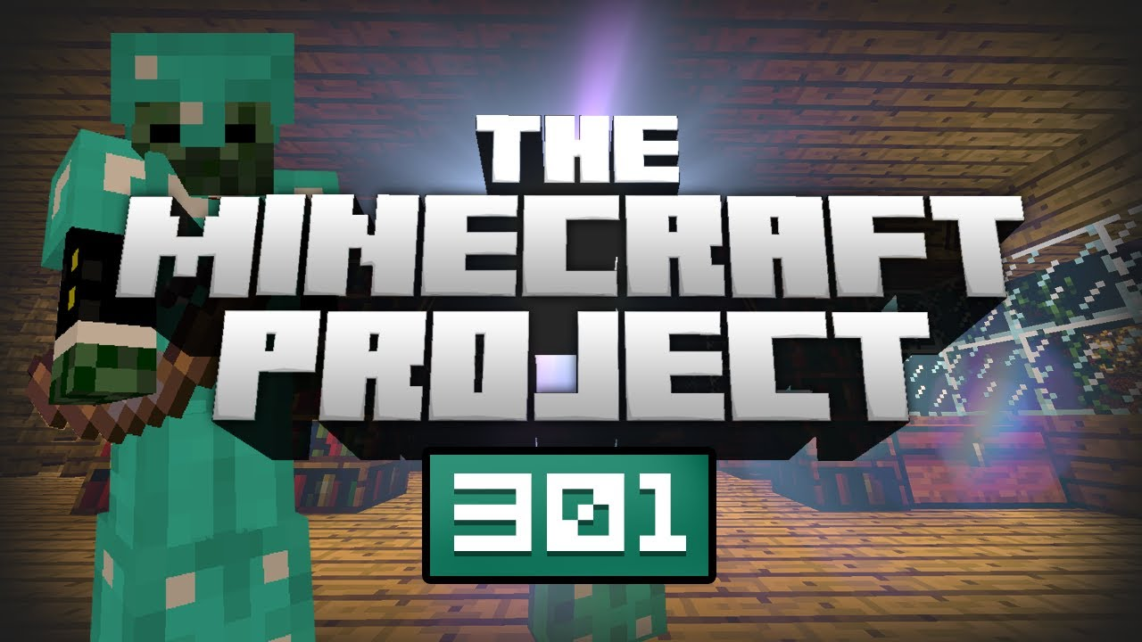 The Minecraft Project | 301
