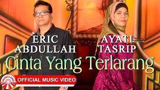 Download Lagu Eric Abdullah & Ayati Tasrip - Cinta Yang Terlarang [Official Music Video HD] Gratis STAFABAND