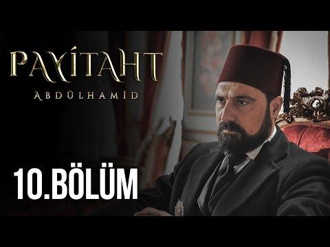 Payitaht Abdülhamid 10. Bölüm HD