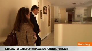 Obama Said to Call for Replacing Fannie, Freddie 8/6/13
