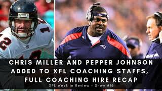 #16 - Former NFLer's Chris Miller And Pepper Johnson Added To XFL Coaching Staffs [XFL Podcast]