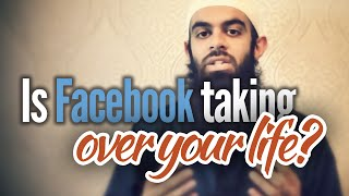Is Facebook Taking Over YOUR LIFE? – Abu Ibraheem Husnayn