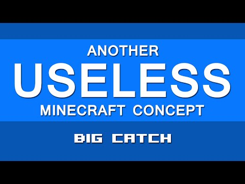 Another Useless Minecraft Concept #2 Big Catch