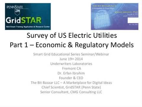 Economic and Regulatory Models for the US Electric Utility Industry - Smart Grid Educational Webinar