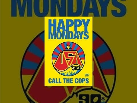 Happy Mondays - Call The Cops
