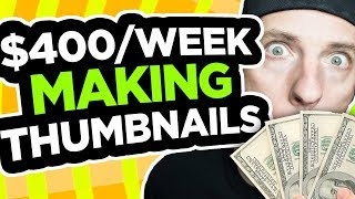 Make Money Selling YouTube Thumbnails - $400+