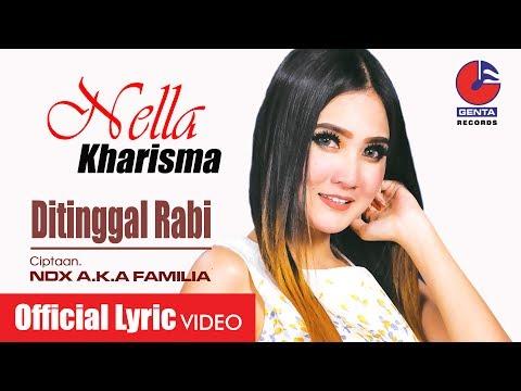 DITINGGAL RABI - NELLA KHARISMA (OM. MALIKA) - Official Lyric Video