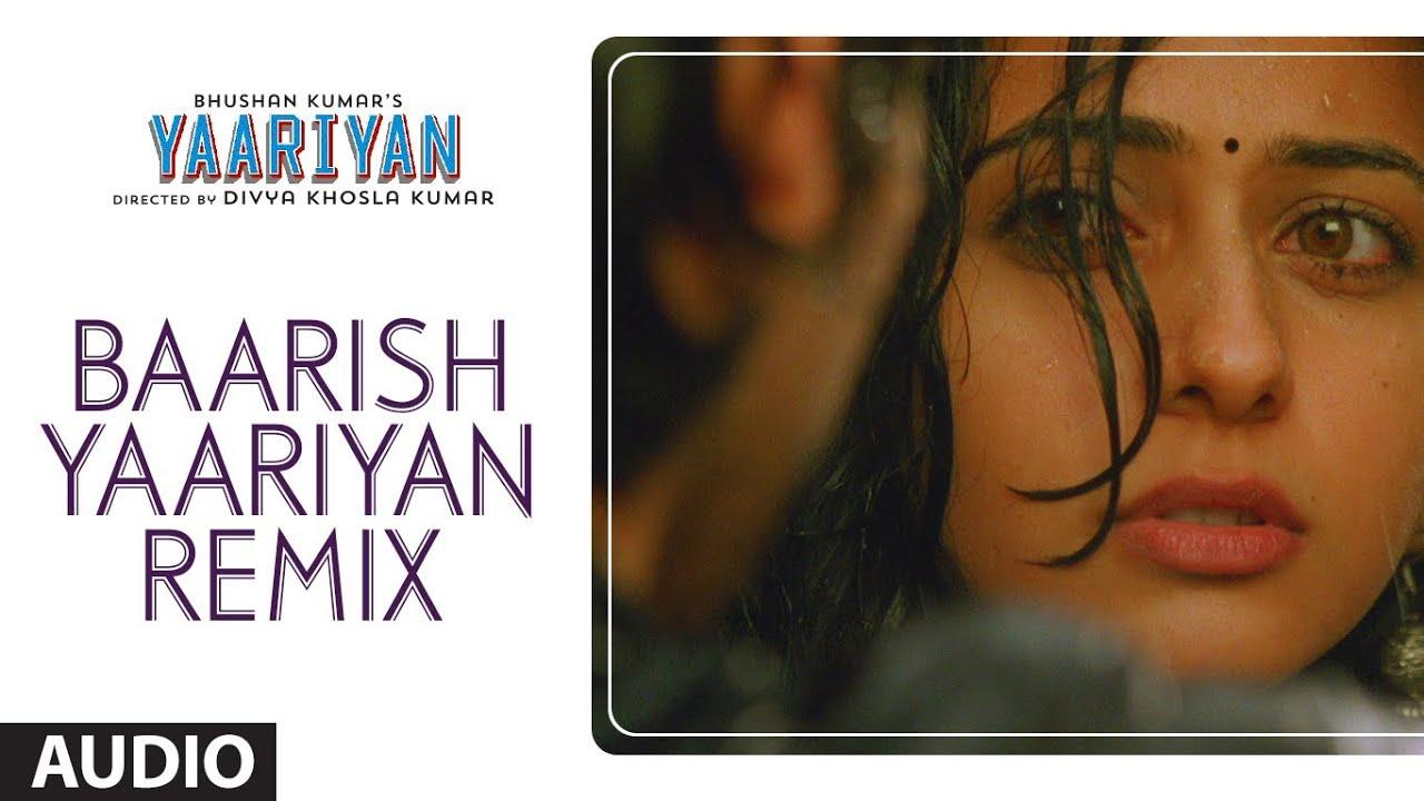 Yaariyan Movie 2013 Songs BAARISH YAARIYAN  REMIX  FULL