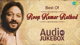 Best Of Roop Kumar Rathod Maula Mere Maula Bollywood Superhit Songs Audio Jukebox