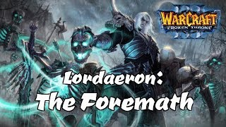 [WC3] Cult Of The Livecast - Lordaeron: The Foremath